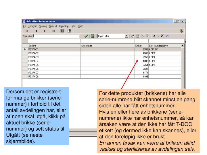 Dersom det er registrert for mange brikker (serie-nummer) i forhold til det antall avdelingen har, eller at noen skal utgå, klikk på aktuel brikke (serie-nummer) og sett status til Utgått (se neste skjermbilde).