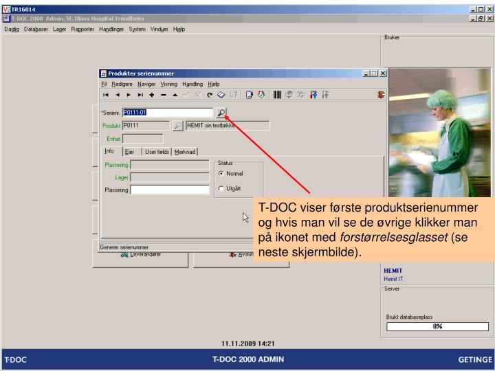 T-DOC viser første produktserienummer og hvis man vil se de øvrige klikker man på ikonet med