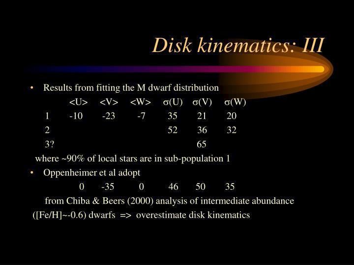 Disk kinematics: III