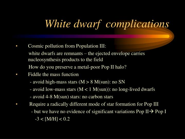 White dwarf  complications