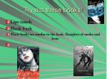 try out these books
