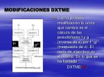 modificaciones dxtme2
