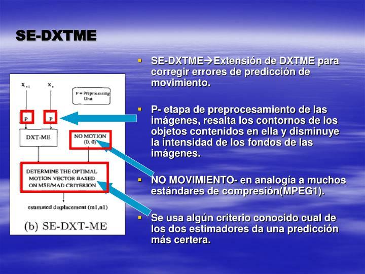 SE-DXTME
