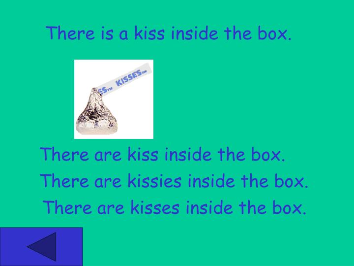 There is a kiss inside the box.