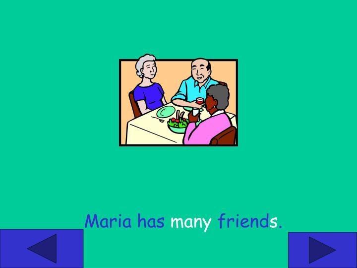 Maria has
