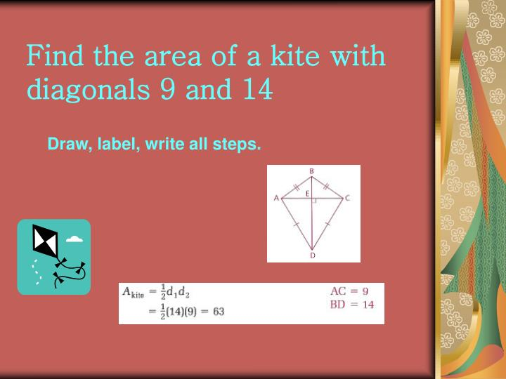 Find the area of a kite with diagonals 9 and 14