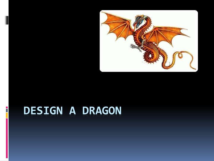 Design a Dragon