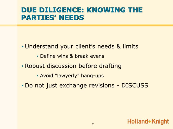 DUE DILIGENCE: KNOWING THE PARTIES' NEEDS