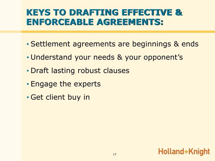 KEYS TO DRAFTING EFFECTIVE & ENFORCEABLE AGREEMENTS: