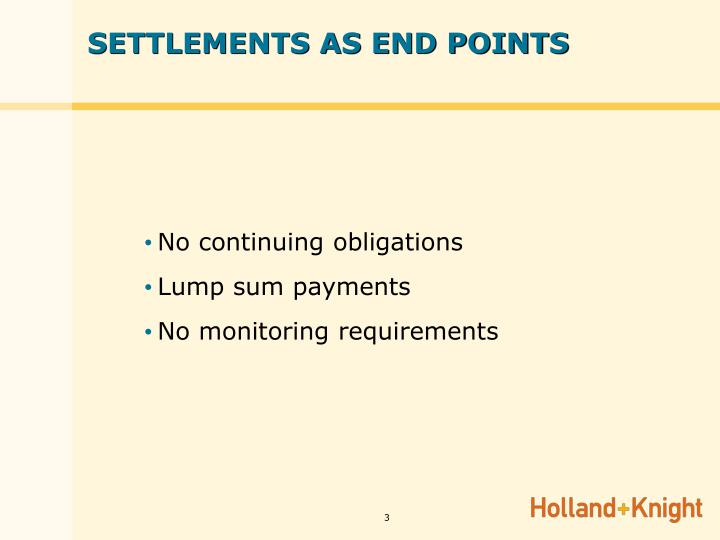 SETTLEMENTS AS END POINTS