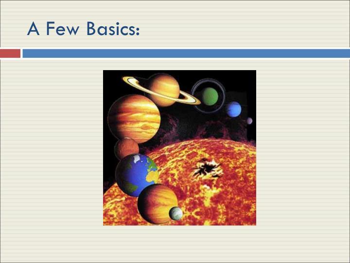 A Few Basics: