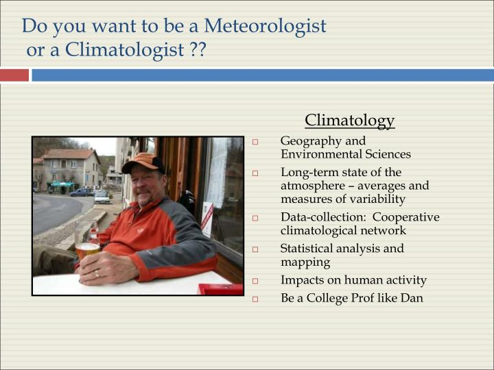 Do you want to be a Meteorologist