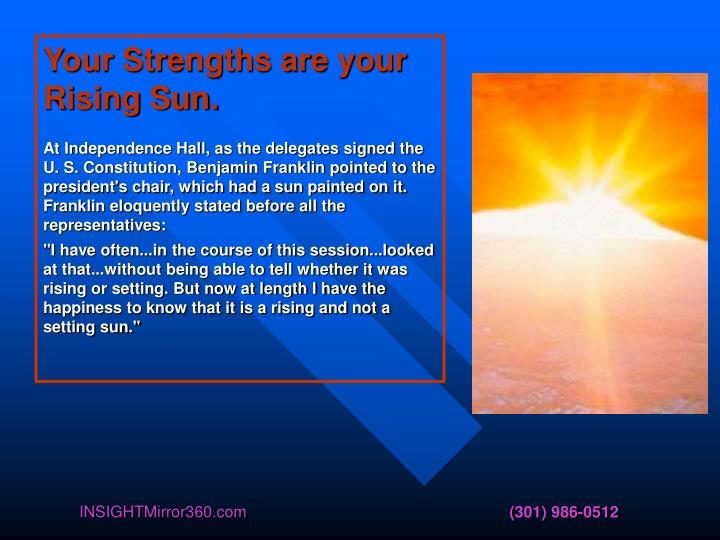 Your Strengths are your Rising Sun.