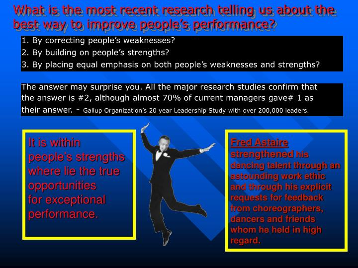 What is the most recent research telling us about the best way to improve people s performance