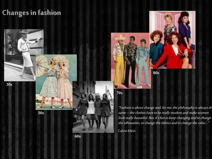 Changes in fashion