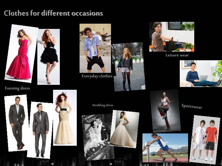 Clothes for different occasions
