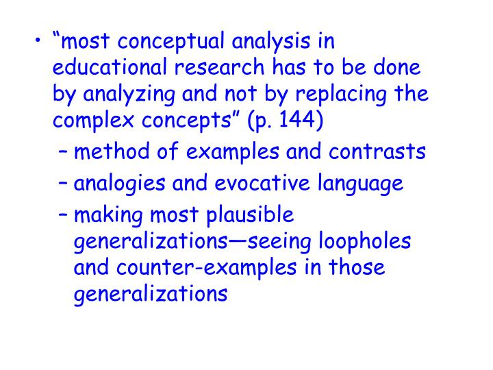 """most conceptual analysis in educational research has to be done by analyzing and not by replacing the complex concepts"" (p. 144)"