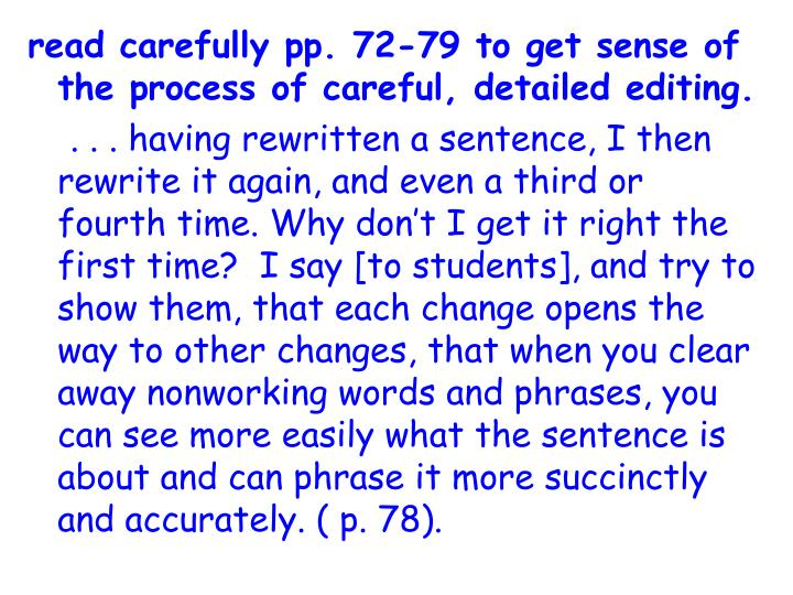 read carefully pp. 72-79 to get sense of the process of careful, detailed editing.