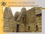 notice no spaces or mortar between bricks