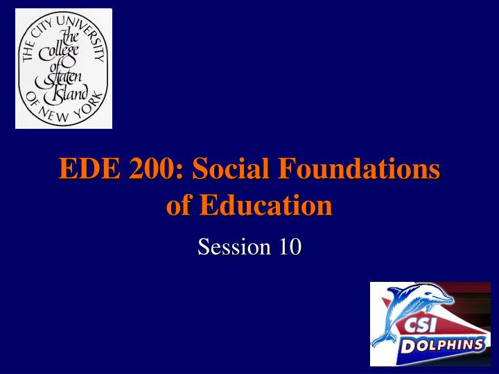 Ede 200 social foundations of education