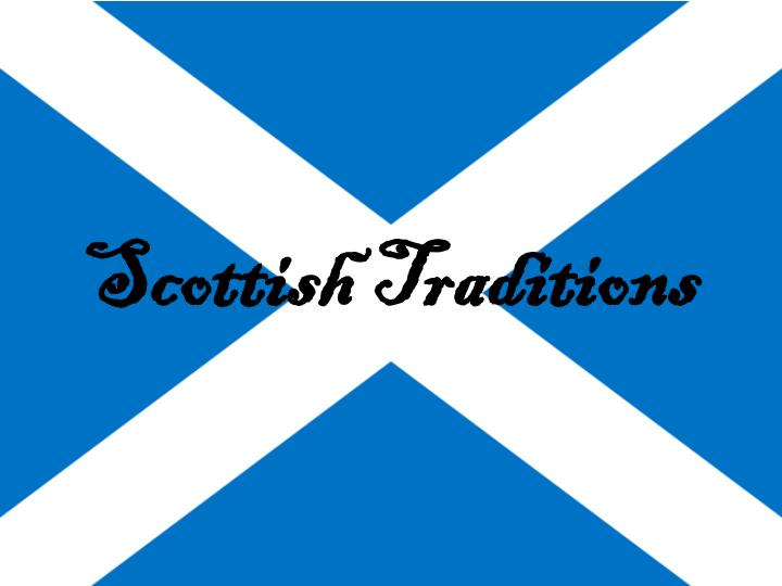 Scottish traditions