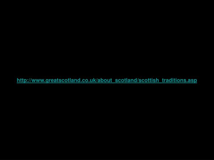 http://www.greatscotland.co.uk/about_scotland/scottish_traditions.asp