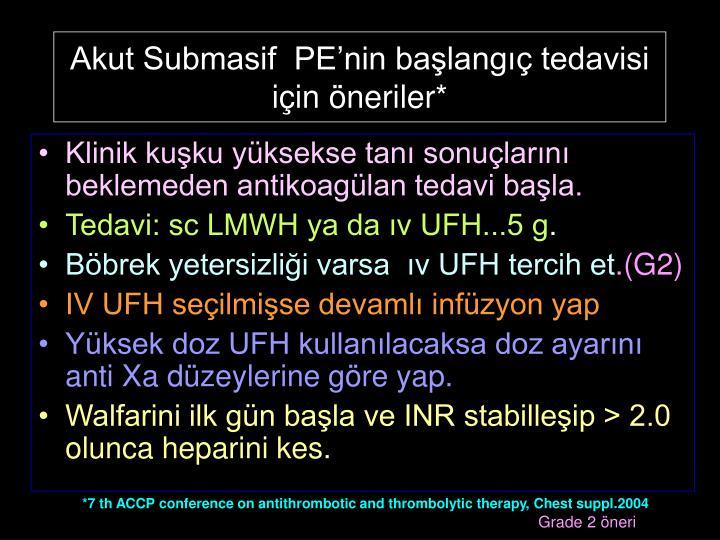 Akut Submasif  PE'nin başlangıç tedavisi için öneriler*