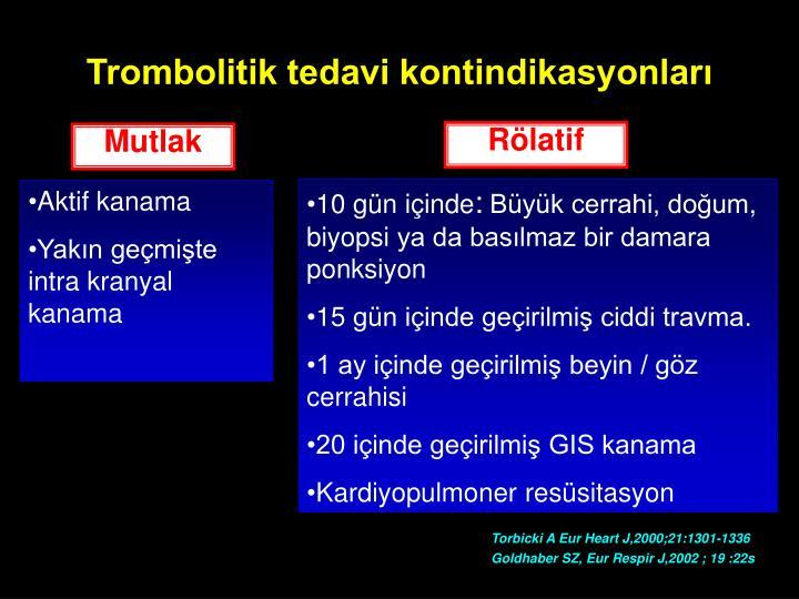 Trombolitik tedavi kontindikasyonları