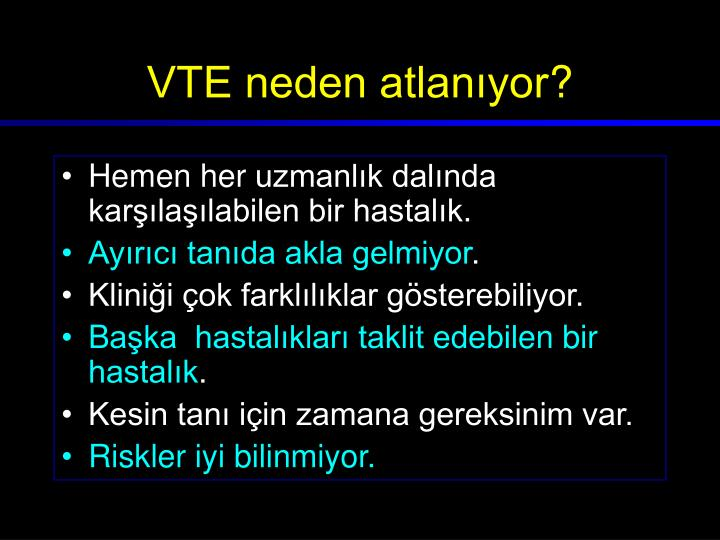 VTE neden atlanıyor