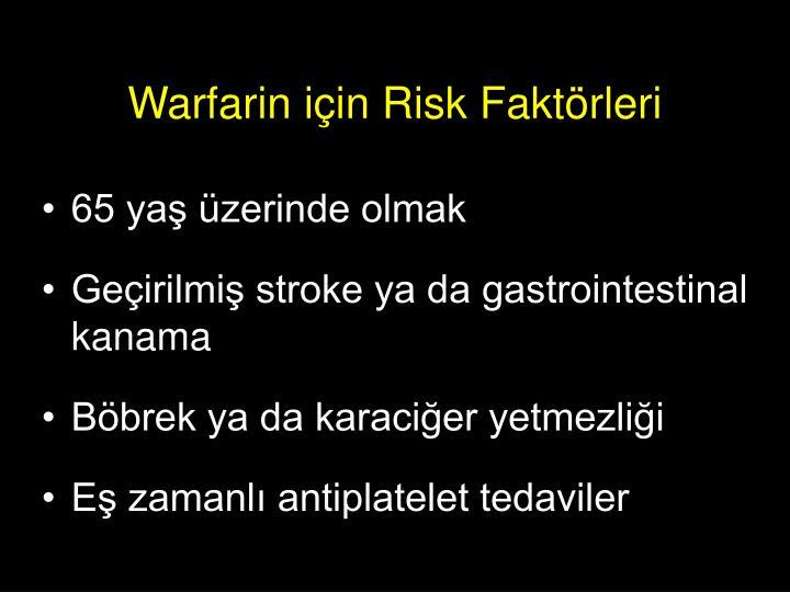 Warfarin için Risk Faktörleri