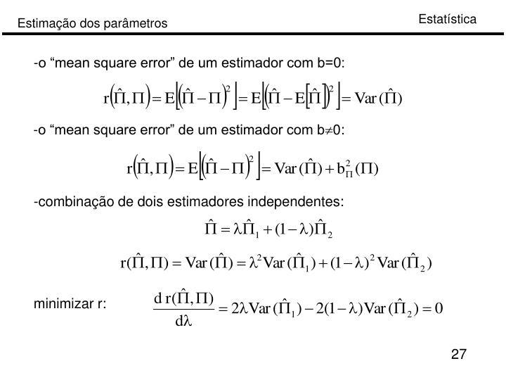 """-o """"mean square error"""" de um estimador com b=0:"""