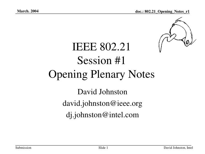 Ieee 802 21 session 1 opening plenary notes