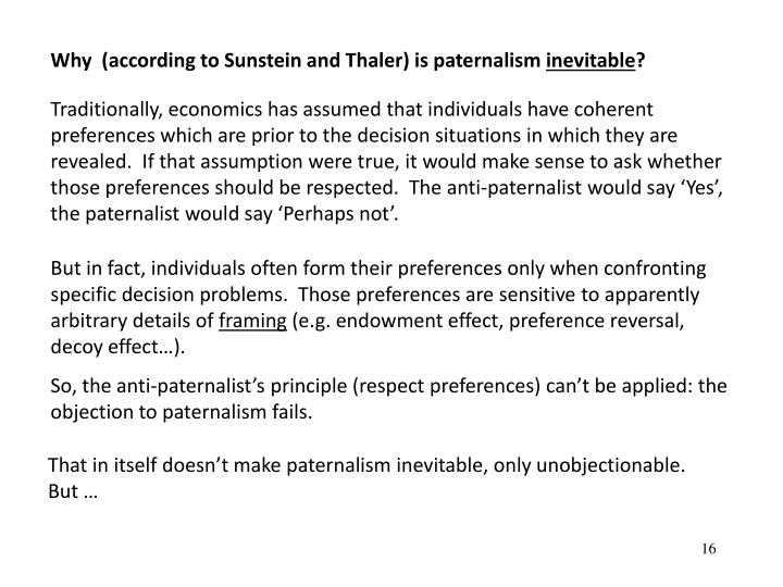 Why  (according to Sunstein and Thaler) is paternalism