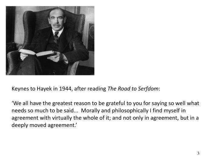 Keynes to Hayek in 1944, after reading