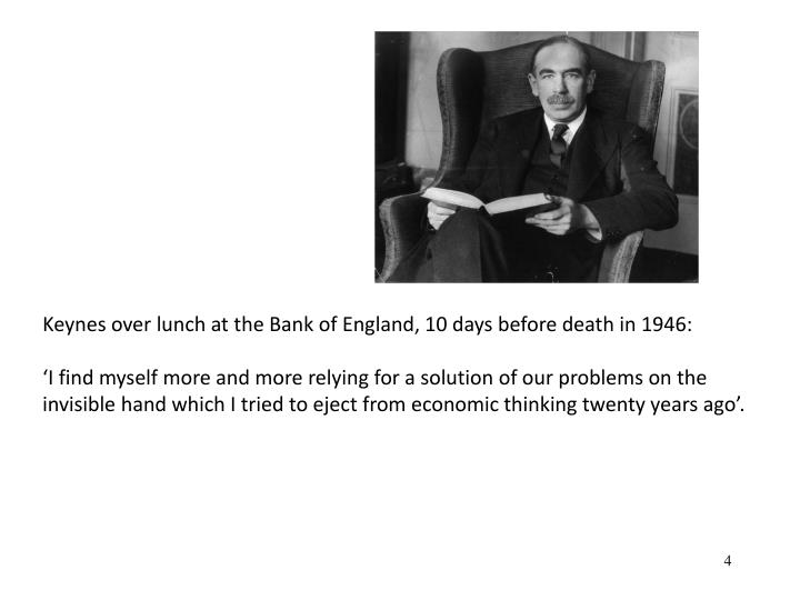 Keynes over lunch at the Bank of England, 10 days before death in 1946: