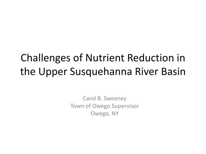 Challenges of nutrient reduction in the upper susquehanna river basin