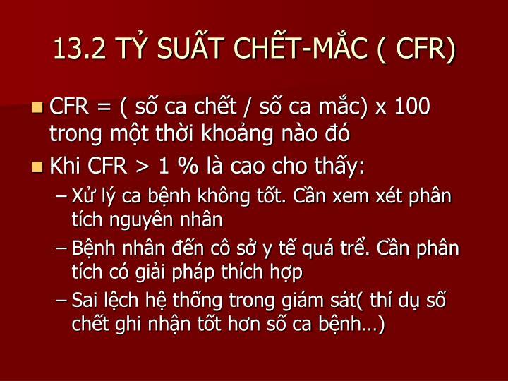 13.2 TỶ SUẤT CHẾT-MẮC ( CFR)