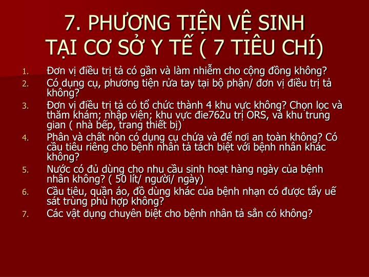 7. PHƯƠNG TIỆN VỆ SINH