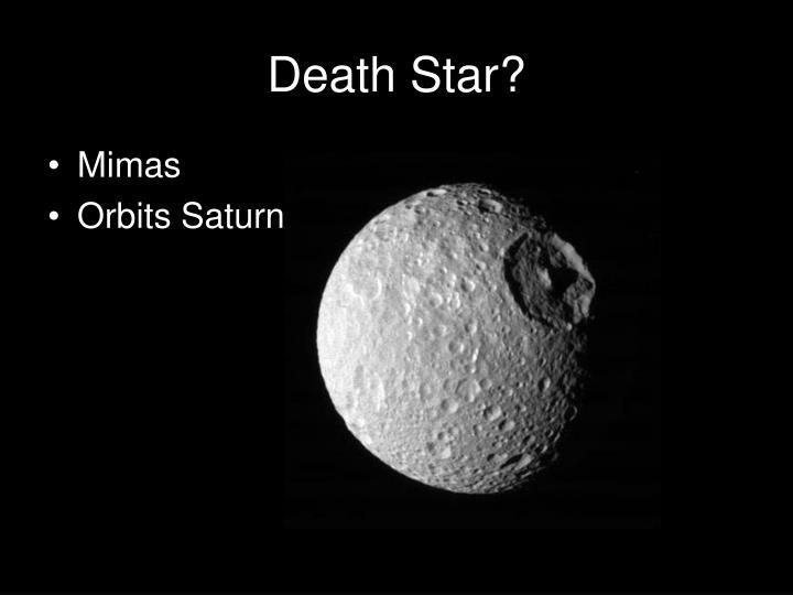 Death Star?
