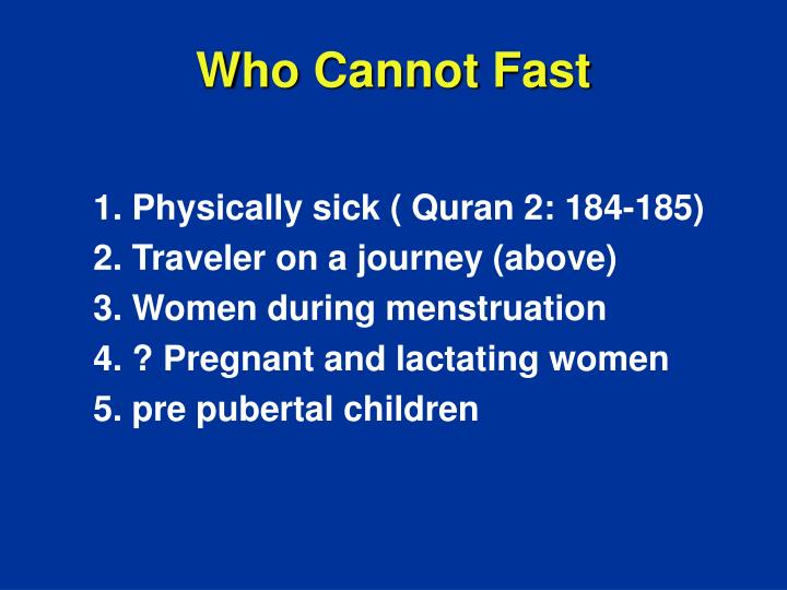 Who Cannot Fast