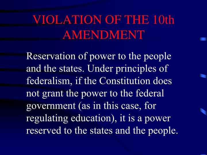 VIOLATION OF THE 10th  AMENDMENT