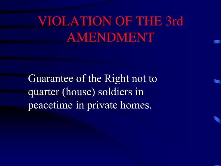 VIOLATION OF THE 3rd  AMENDMENT