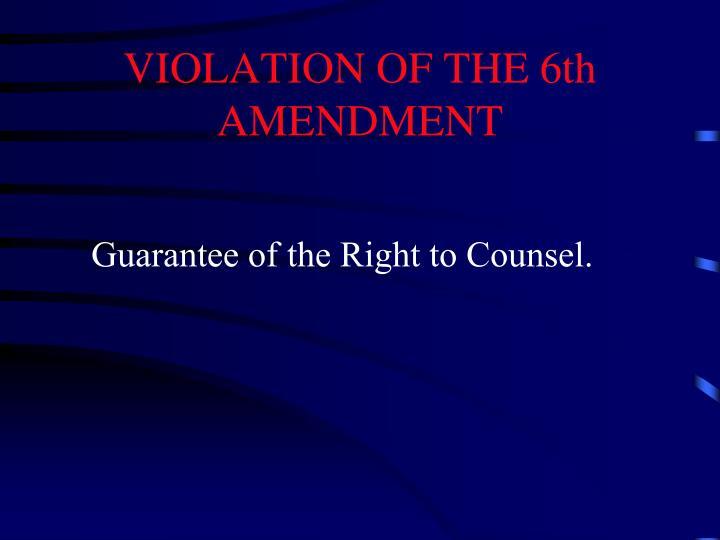 VIOLATION OF THE 6th AMENDMENT