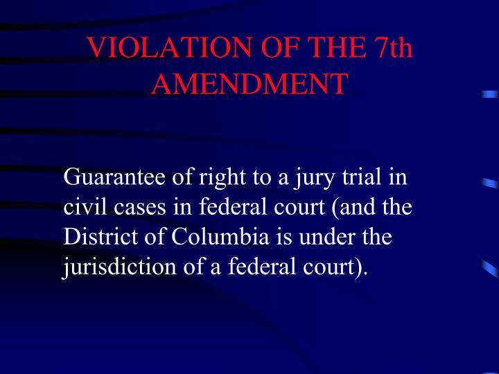 VIOLATION OF THE 7th AMENDMENT