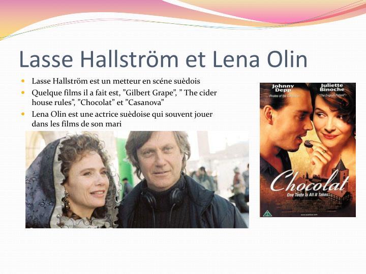 Lasse Hallström et Lena Olin