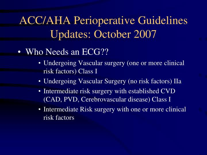 ACC/AHA Perioperative Guidelines Updates: October 2007