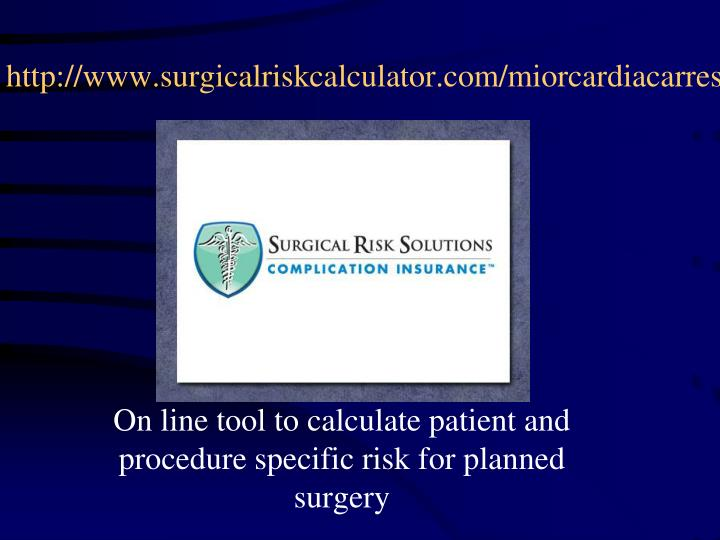 http://www.surgicalriskcalculator.com/miorcardiacarrest
