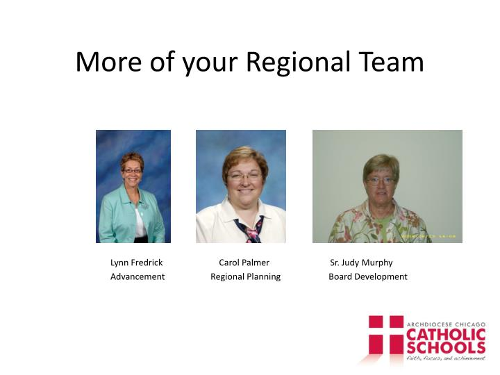 More of your Regional Team