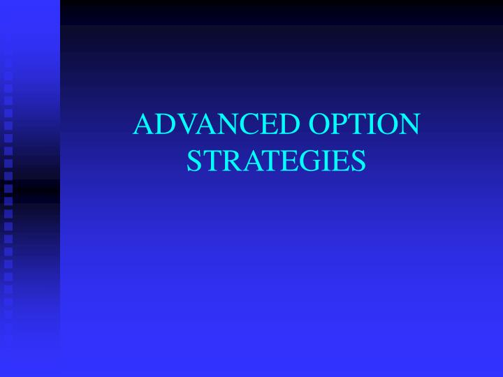 Options strategies advanced