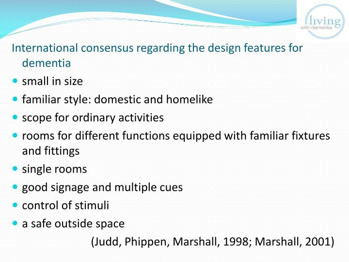 International consensus regarding the design features for dementia
